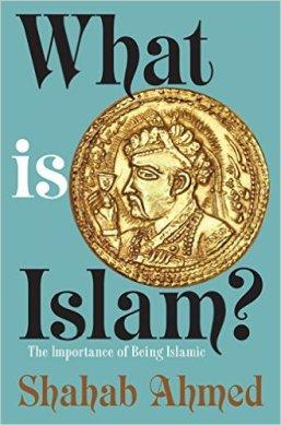 Islam book-Shahab Ahmed
