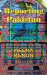 Reporting-Pakistan-Meena Menon